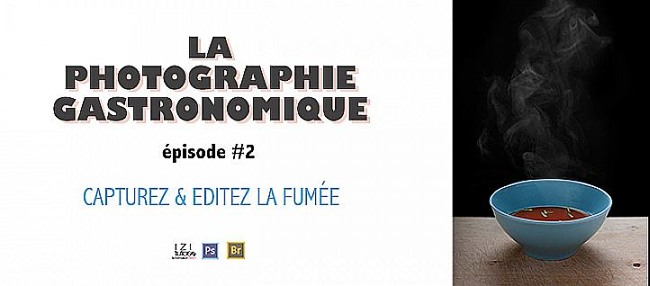 Tuto Photo gastronomique 2 : capturez la fumée !