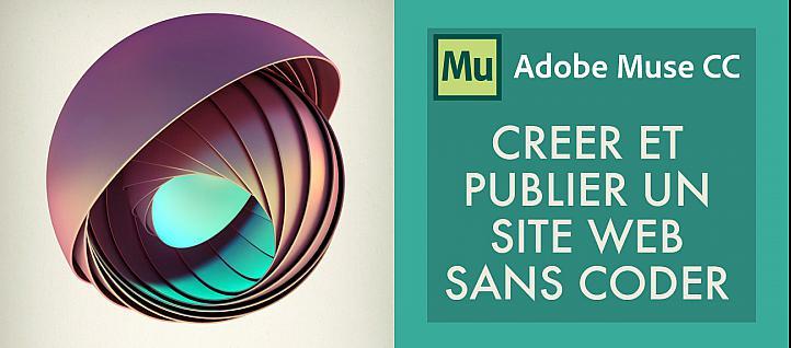 bdf8c187c6d TUTO Créer un site web sans coder avec Adobe Muse avec Muse CC sur Tuto.com