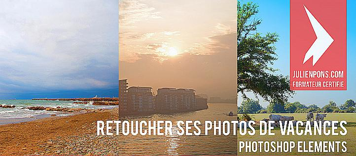 Tuto Photoshop Elements : retoucher ses photos de vacances Photoshop Elements