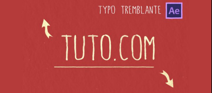 Tuto After Effects : Texte Tremblant After Effects