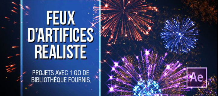 Tuto Feux d'artifices réalistes dans After Effects After Effects