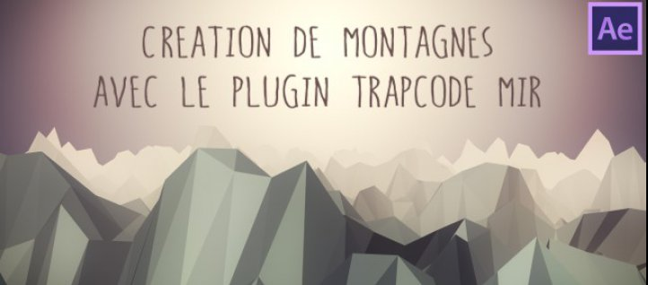 Tuto Création de Montagnes Low Poly avec Trapcode MIR After Effects
