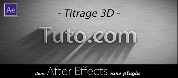 Tuto Titrage 3D dans After Effects After Effects