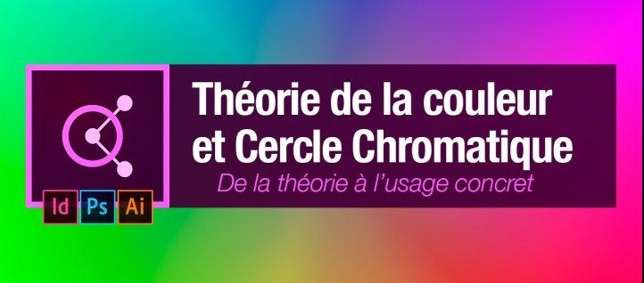 Tuto Gratuit Théorie De La Couleur Et Usage Du Cercle Chromatique