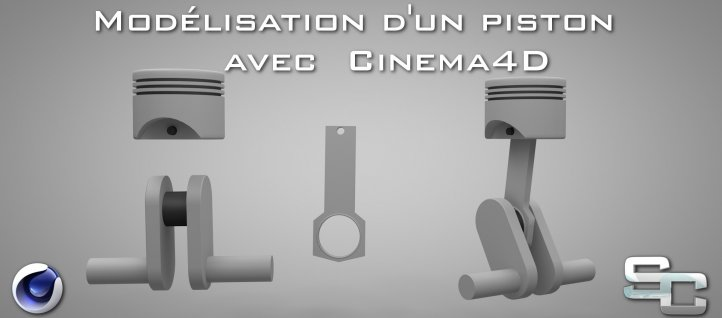 Tuto Cinema 4D : Modélisation d'un piston Cinema 4D