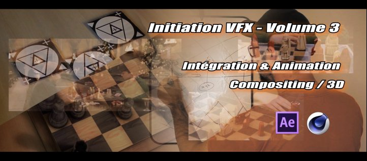 Tuto Initiation VFX - Volume 3 - Intégration & Animation : Compositing / 3D Cinema 4D