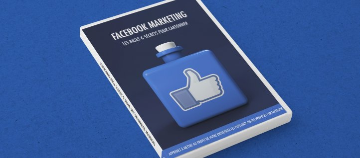Tuto Facebook Marketing - Les bases et secrets pour cartonner