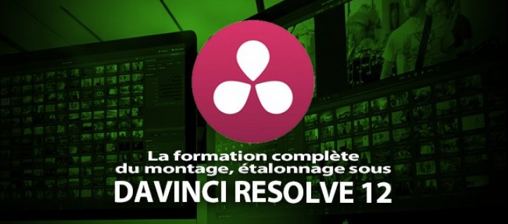 Tuto Formation Davinci Resolve 12 complète Davinci Resolve