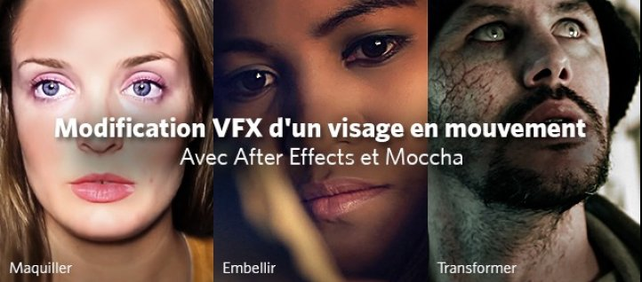 Tuto Modification VFX d'un visage en mouvement After Effects
